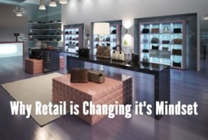 Retail Trends - Why Retail is Changing Its Mindset
