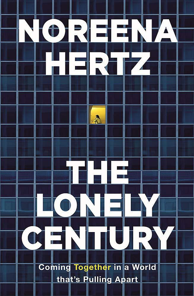 Noreena Hertz The Lonely Century